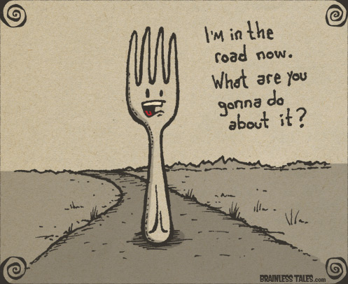 http://www.brainlesstales.com/2010-11-23/fork-in-the-road